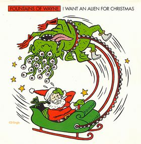 """I Want an Alien for Christmas"" by Fountains of Wayne"